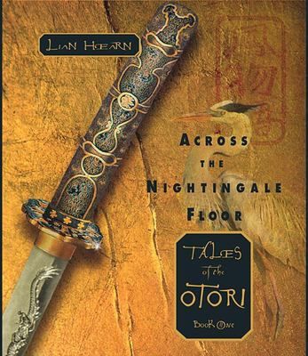 Across the Nightingale Floor: Tales of the Otori Book One 9781565117112