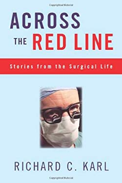 Across the Red Line: Stories from the Surgical Life 9781566399128
