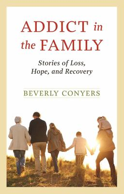 Addict in the Family: Stories of Loss, Hope, and Recovery. 9781568389998