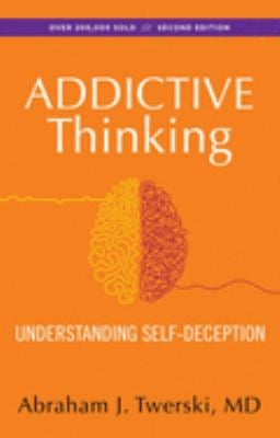 Addictive Thinking, Second Edition: Understanding Self-Deception 9781568381381