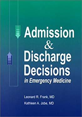 Admission & Discharge Decisions in Emergency Medicine 9781560534129