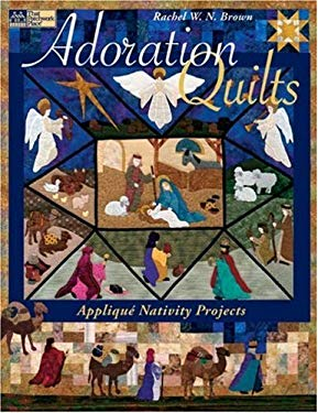 Adoration Quilts: Applique Nativity Projects 9781564776709