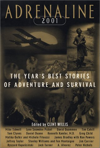 Adrenaline 2001: The Year's Best Stories of Adventure and Survival 9781560253341