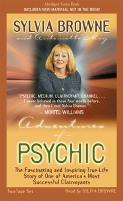 Adventures of a Psychic: The Fascinating and Inspiring True-Life Story of One of America's Most Successful Clairvoyants 9781561705955