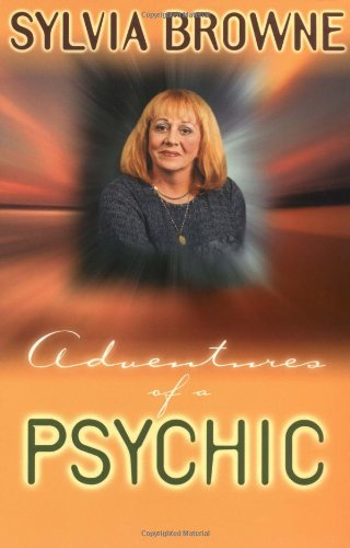 Adventures of a Psychic: The Fascinating and Inspiring True-Life Story of One of America's Most Successful Clairvoyants 9781561706211