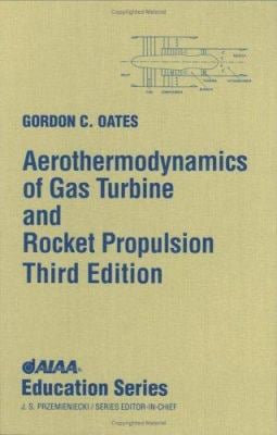 Aerothermodynamics of Gas Turbine Rocket Propulsion [With *] 9781563472411