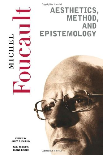Aesthetics, Method, and Epistemology: Essential Works of Foucault, 1954-1984 9781565845589