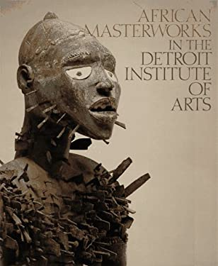 African Masterworks in the Detroit Institute of Arts 9781560986027