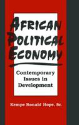 African Political Economy: Contemporary Issues in Development 9781563249419