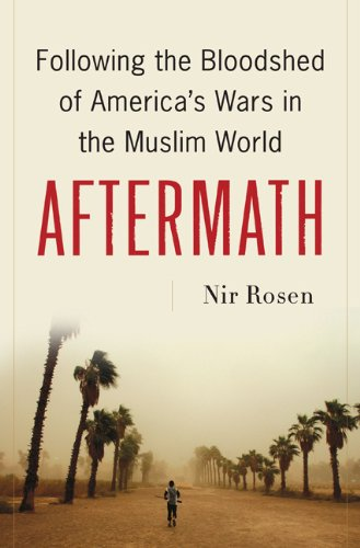Aftermath: Following the Bloodshed of America's Wars in the Muslim World 9781568584010