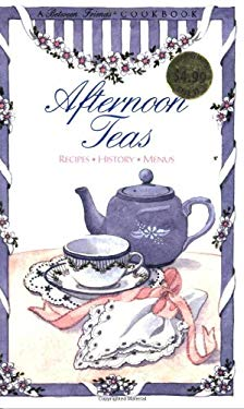 Afternoon Teas: Recipes, History, Menus 9781565230408