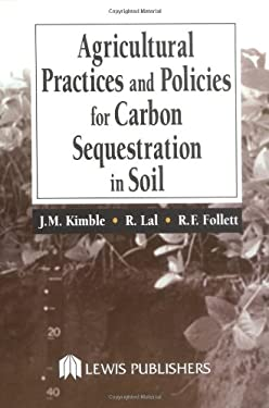 Agricultural Practices and Policies for Carbon Sequestration in Soil 9781566705813