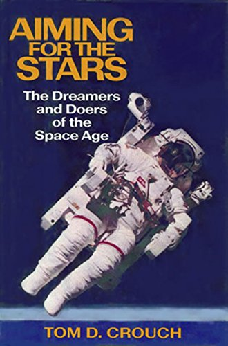 Aiming for the Stars: The Dreamers and Doers of the Space Age 9781560988335