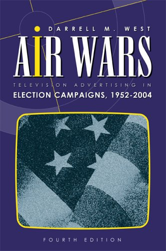 Air Wars: Television Advertising in Election Campaigns, 1952-2004 9781568029337