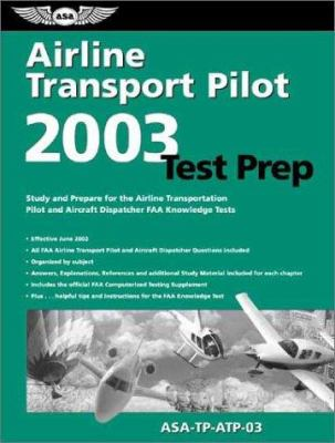 Airline Transport Pilot Test Prep 2003 Asa-Tp-Atp-03 [With Computer Testing Supplement Book] 9781560274735