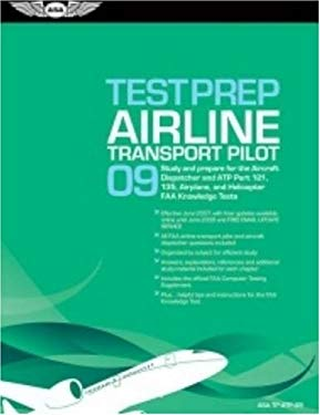 Airline Transport Pilot Test Prep: Study and Prepare for the Aircraft Dispatcher and ATP Part 121, 135, Airplane, and Helicopter FAA Knowledge Exams [ 9781560276968