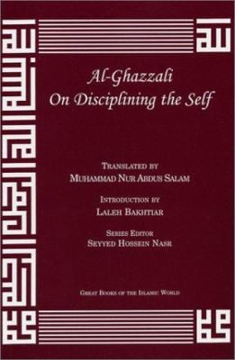 Al-Ghazzali on Disciplining the Self 9781567446937