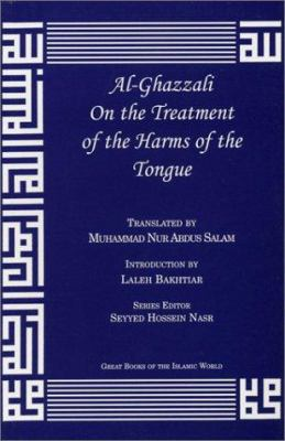 Al-Ghazzali on the Treatment of the Harms of the Tongue 9781567446968