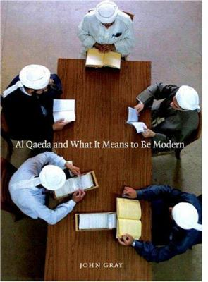 Al Qaeda and What It Means to Be Modern 9781565849877