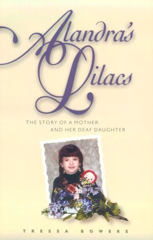 Alandra's Lilacs: The Story of a Mother and Her Deaf Daughter 9781563680823