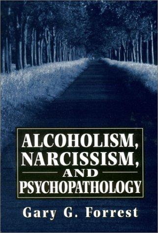 Alcoholism, Narcissism, and Psychopathology 9781568213774