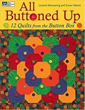 All Buttoned Up: 12 Quilts from the Button Box 6989321