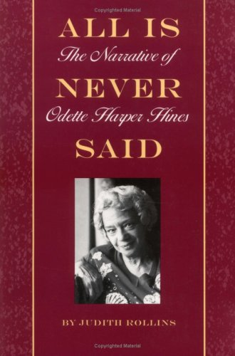 All Is Never Said: The Story of Odette Harper Hines 9781566393089