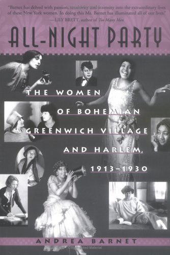 All-Night Party: The Women of Bohemian Greenwich Village and Harlem, 1913-1930 - Barnet, Andrea