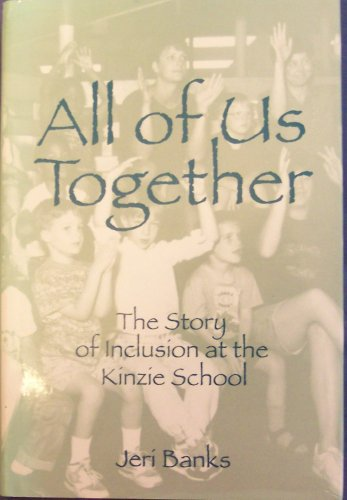 All of Us Together: The Story of Inclusion at Kinzie School 9781563680281