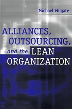 Alliances, Outsourcing, and the Lean Organization 9781567203653