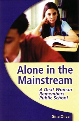 Alone in the Mainstream: A Deaf Woman Remembers Public School 9781563683008