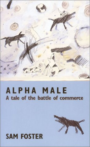 Alpha Male: A Tale of the Battle of Commerce 9781564743978