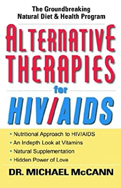 Alternative Therapies for HIV/AIDS: Unconventional Nutritional Strategies for HIV/AIDS 9781562291785
