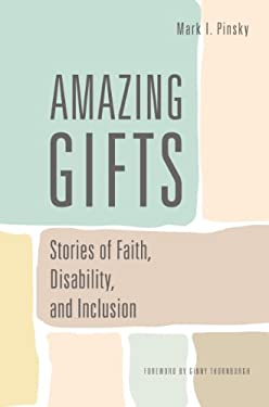 Amazing Gifts : Stories of Faith, Disability, and Inclusion
