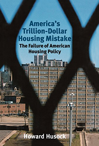 America's Trillion-Dollar Housing Mistake: The Failure of American Housing Policy 9781566635318