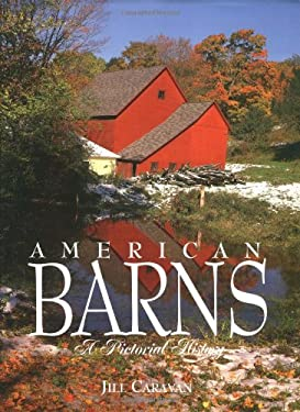 American Barns: A Pictorial History 9781561384716