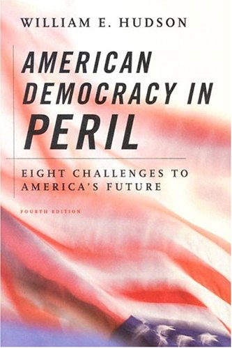 American Democracy in Peril: Eight Challenges to America's Future 9781568029085
