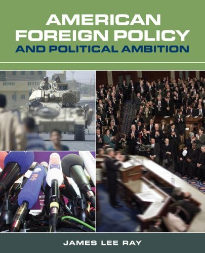 American Foreign Policy and Political Ambition 9781568028323