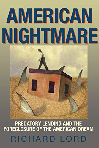 American Nightmare: Predatory Lending and the Foreclosure of the American Dream 9781567513042