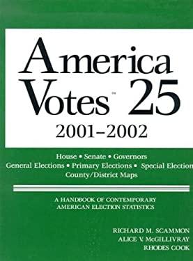 American Votes 25: A Handbook of Contemporary American Election Statistics 9781568028057