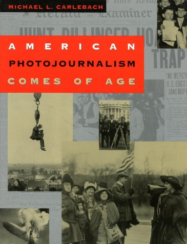 American Photojournalism Comes of Age: American Photojournalism Comes of Age 9781560987864