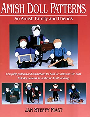 Amish Doll Patterns: An Amish Family and Friends 9781561482948