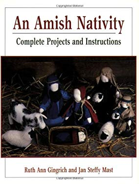 Amish Nativity: Complete Projects and Instructions 9781561482641