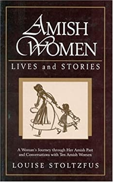 Amish Women: Lives & Stories 9781561481293