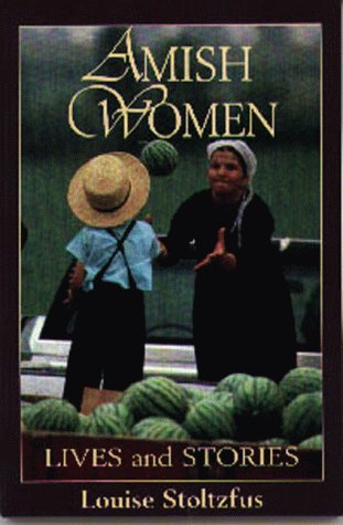 Amish Women: Lives & Stories 9781561482283