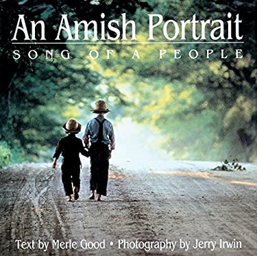 An Amish Portrait: Song of a People [With 29 Color Plates] 9781561482382