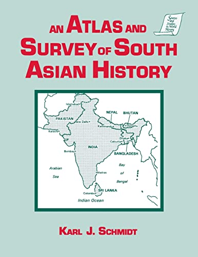 An Atlas and Survey of South Asian History 9781563243349