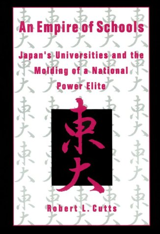 An Empire of Schools: Japan's Universities and the Molding of a National Power Elie 9781563248436