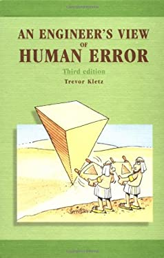 An Engineer's View of Human Error, Third Edition 9781560329107