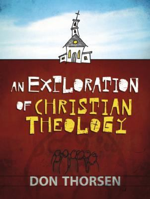 An Exploration of Christian Theology 9781565632363